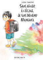 Sans aller à l'école, je suis devenu mangaka Manga