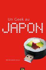 Un Geek au Japon 1