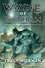 Wayne of Gotham - Secrets de Famille 1 Roman