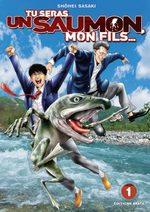 Tu seras un saumon, mon fils… T.1 Manga