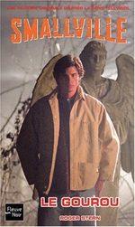 Smallville - Les romans 2