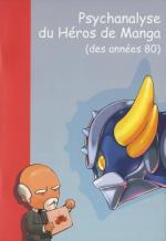 Psychanalyse du Héros de Manga (des annèes 80) 1