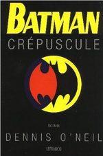 Batman - Crépuscule 1 Roman