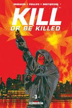 Kill or Be Killed # 3