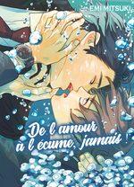 De l'amour à l'écume, jamais ! Manga