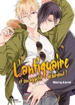 L'antiquaire et son appétit débordant ! 1 Manga