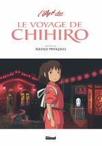 L'Art du Voyage de Chihiro - Studio Ghibli 1 Artbook