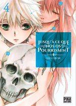 Jusqu'à ce que nos os pourrissent T.4 Manga