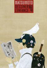 Taiyo Matsumoto - Dessiner l'enfance 1 Artbook