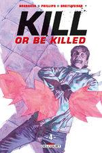 Kill or Be Killed # 4