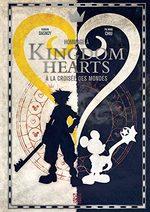 Kingdom Hearts : A la Croisée des Mondes 1 Fanbook