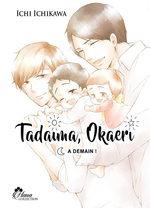 Tadaima, Okaeri # 3