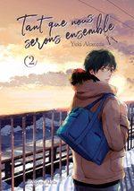 Tant que nous serons ensemble 2 Manga