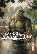 Alan Moore présente Swamp Thing # 1