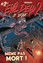 Evil dead 2 La série # 2