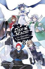 DanMachi – La légende des Familias 8