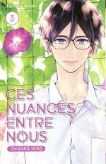 Ces nuances entre nous T.3 Manga