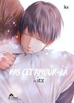 Pas cet amour-la 1 Manga