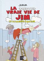 La (presque) vraie vie de Jim # 1