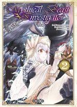 Mythical Beast Investigator  T.2 Manga