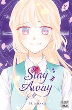 Stay away T.2 Manga