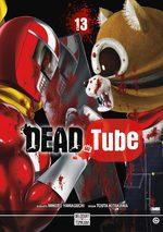 DEAD Tube 13