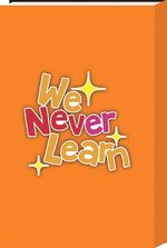 We never learn 15
