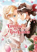 Goodbye my Rose Garden 3