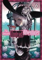 The Unwanted Undead Adventurer # 6