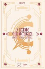 La Légende Chrono Trigger 1 Roman