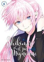 Shikimori n'est pas juste mignonne 6 Manga
