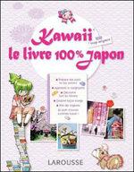 Kawaii - Le Livre 100% Japon 1 Guide