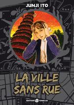 La ville sans rue [Junji Ito Collection n°10] Manga