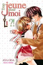 Trop Jeune pour Moi ?! T.1 Manga