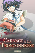 Carnage à la Tronçonneuse Manga