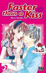 Faster than a kiss T.2 Manga