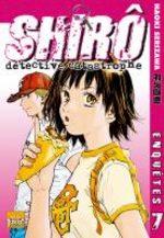 Shiro, Détective Catastrophe 7