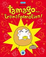 Tamago... Transformation ! Livre illustré