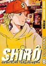 Shiro, Détective Catastrophe 8