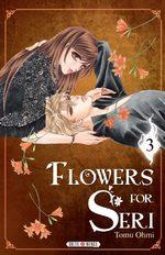 Flowers for Seri T.3 Manga