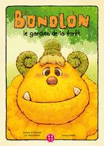 Bonolon, le gardien de la forêt T.1 Livre illustré