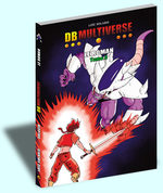 Dragon Ball Multiverse - Le Roman 3