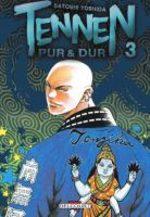 Tennen, Pur et Dur 3 Manga