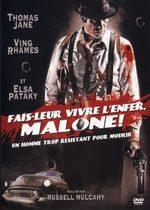 Fais-leur vivre l'enfer, Malone 1 Film