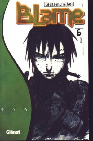 couverture, jaquette Blame ! 6 1ère édition (Glénat Manga)