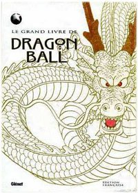 Le Grand livre de Dragon Ball édition ALTERNATIVE
