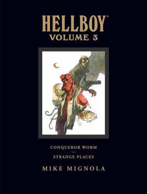 Hellboy 3 - Hellboy Volume 3 : Conqueror Worm and Strange Places