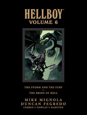 Hellboy 6 - Hellboy Volume 6 : The Storm and The Fury and The Bride of Hell