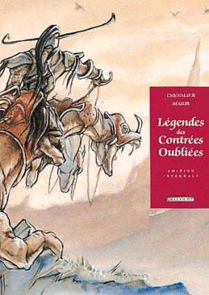 Légendes des contrées oubliées édition intégrale