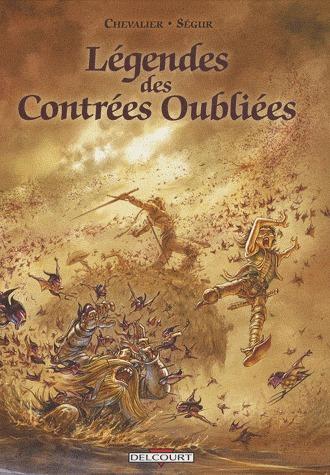 Légendes des contrées oubliées édition Intégrale 2008